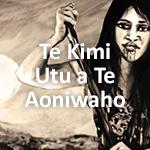 Te Kimi Utu a Te Aoniwaho